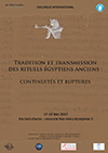 Colloque International : Tradition et transmission des rituels égyptiens anciens : continuité et rupture
